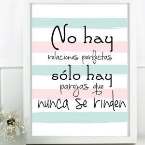 No hay relaciones perfectas, sólo hay parejas que nunca se rinden.